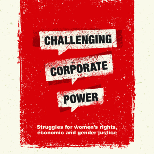 Challenging corporate power: Struggles for women's rights, economic and gender justice