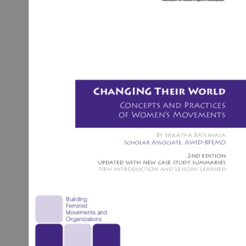 Changing their World: Concepts and practices of women's movements