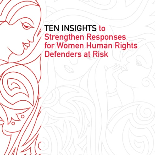 ten_insights_to_strengthen_responses_for_women_human_rights_defenders_at_risk.pdf